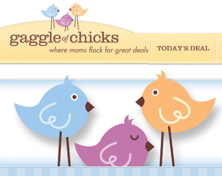 Gaggle of Chicks- Daily Deal Site for Moms!