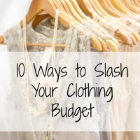 Ten Ways to Slash Your Clothing Budget