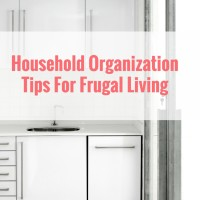 Household Organization Tips For Frugal Living (Day 16) #SpendingFreezeDFS