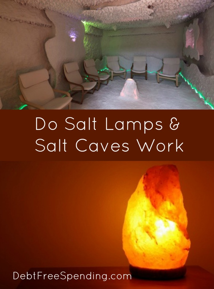 Do Salt Lamps And Salt Caves Work Debt Free Spending