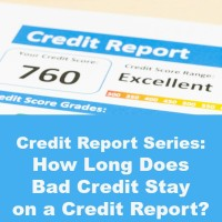 How Long Does Bad Credit Stay on a Credit Report
