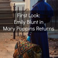 First Glimpse: Golden Globe® winner Emily Blunt as Mary Poppins in MARY POPPINS RETURNS